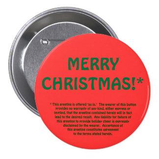 MERRY CHRISTMAS!* (fine print) Pinback Buttons