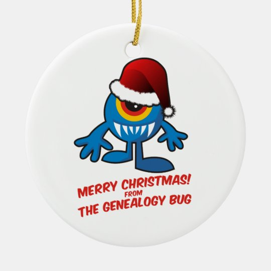 Merry Christmas! From The Genealogy Bug Ceramic Ornament