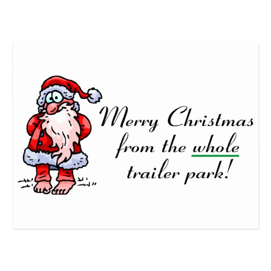 Merry Christmas From The Whole Trailer Park Postcard
