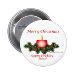 Merry Christmas, Happy Birthday Jesus!! 2 Inch Round Button