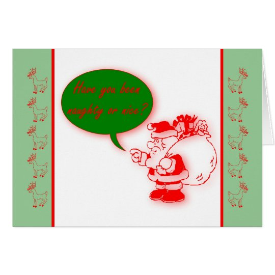Merry Christmas Have you been naughty or nice? Card