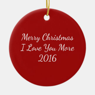 I Love You More Ornaments & Keepsake Ornaments | Zazzle
