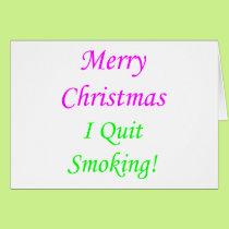 Merry Christmas I Quit Smoking! 2 Card