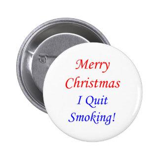 Merry Christmas I Quit Smoking! Pinback Button