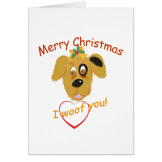 Merry Christmas-I Woof You/from the dog or owner! Card