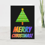 "[ Thumbnail: ""Merry Christmas!"" in Rainbow Text, Decorated Tree Card ]"