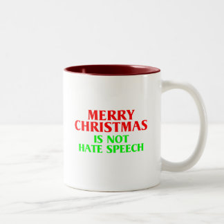 Merry Christmas Is Not Hate Speech/Christmas Tree Coffee Mugs