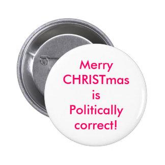Merry CHRISTmas is Politically correct! Pinback Button