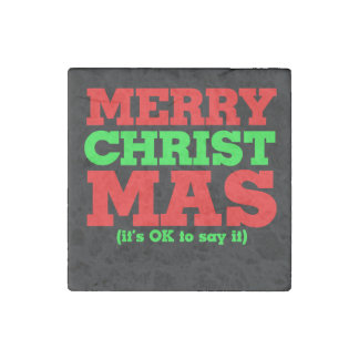 Merry Christmas - it's ok to say it CHRIST mas Stone Magnet