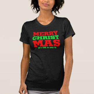 Merry Christmas - it's ok to say it CHRIST mas Tshirt