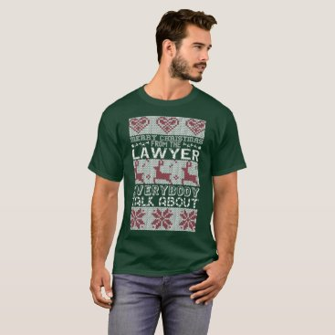 Lawyer Themed Merry Christmas Lawyer Everybody Talks About T-Shirt