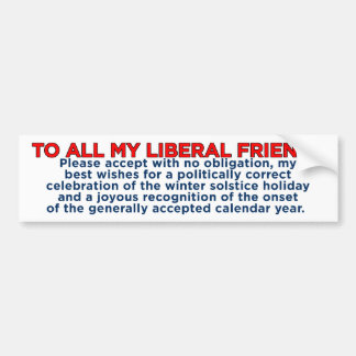 Merry Christmas Liberal Friends Bumper Sticker Car Bumper Sticker