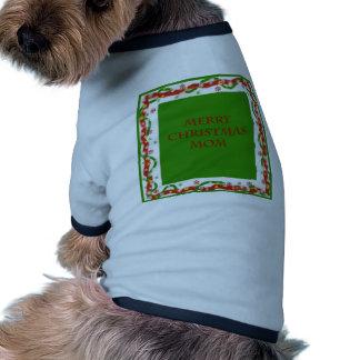 Merry Christmas Mom Pet Tshirt