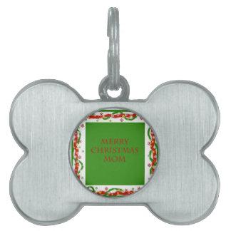 Merry Christmas Mom Pet Tags