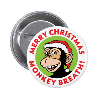 Merry Christmas Monkey Breath 2 Inch Round Button