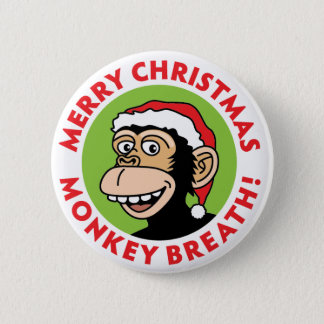 Merry Christmas Monkey Breath Pinback Button
