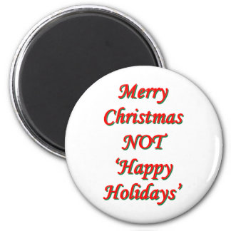 Merry Christmas, NOT 'Happy Holidays' 2 Inch Round Magnet