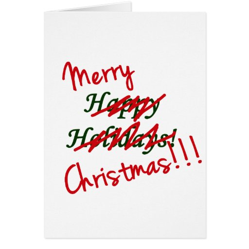 Merry christmas not happy holidays greeting card zazzle for Why is it merry christmas and not happy christmas