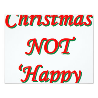 "Merry Christmas, NOT 'Happy Holidays' 4.25"" X 5.5"" Invitation Card"