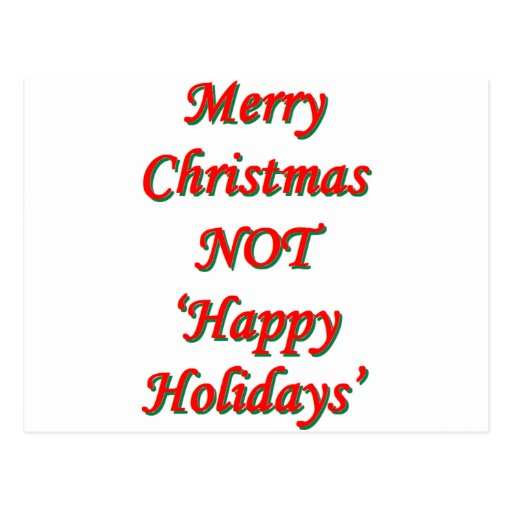 Merry christmas not 39 happy holidays 39 postcard zazzle for Why is it merry christmas and not happy christmas