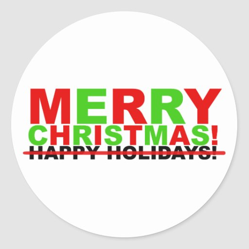 Merry Christmas! (not Happy Holidays) Classic Round Sticker