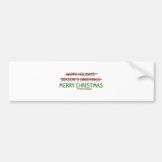Merry Christmas, Not Season's Greetings Bumper Sticker