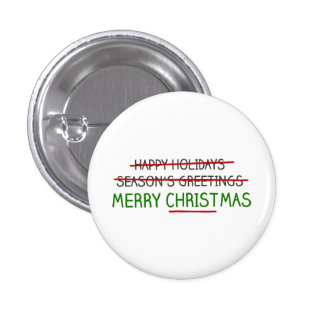 Merry Christmas, Not Season's Greetings Pinback Button