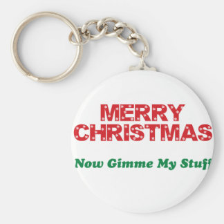 Merry Christmas, Now Gimme My Stuff Keychain