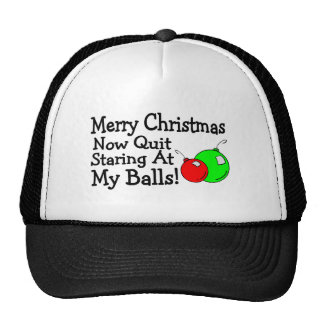 Merry Christmas Now Quit Staring At My Balls Trucker Hat