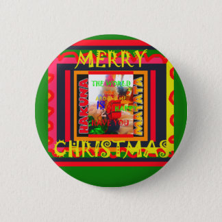 Merry Christmas The world around me is happy to ha Pinback Button