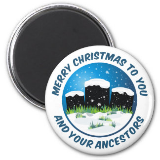 Merry Christmas To You And Your Ancestors 2 Inch Round Magnet
