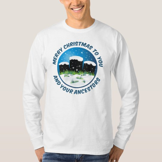 Merry Christmas To You And Your Ancestors T-Shirt