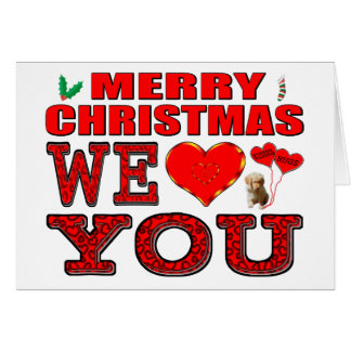 Merry Christmas We Love You Card
