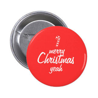 Merry Christmas Yeah Pinback Button