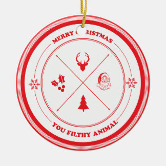 Merry Christmas You Filthy Animal Ceramic Ornament