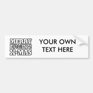 MERRY EFFING XMAS -.png Bumper Stickers