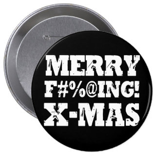 MERRY EFFING XMAS -.png Pinback Buttons