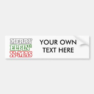 MERRY ELFIN XMAS -.png Bumper Stickers