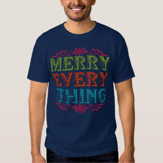 Merry Everything T Shirt