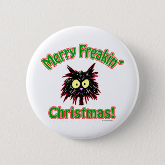 Merry Freakin' Christmas Pinback Button