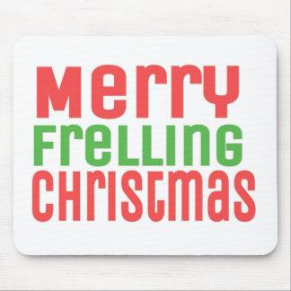 Merry Frelling Christmas! Mousepad