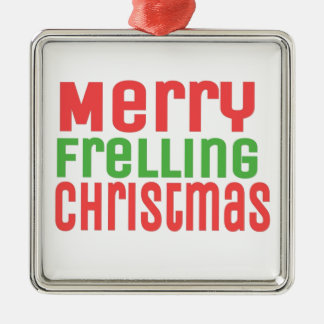 Merry Frelling Christmas! Square Metal Christmas Ornament