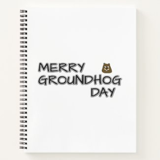 Merry Groundhog Day Notebook