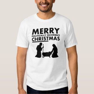 Merry Politically Incorrect Christmas T-Shirt