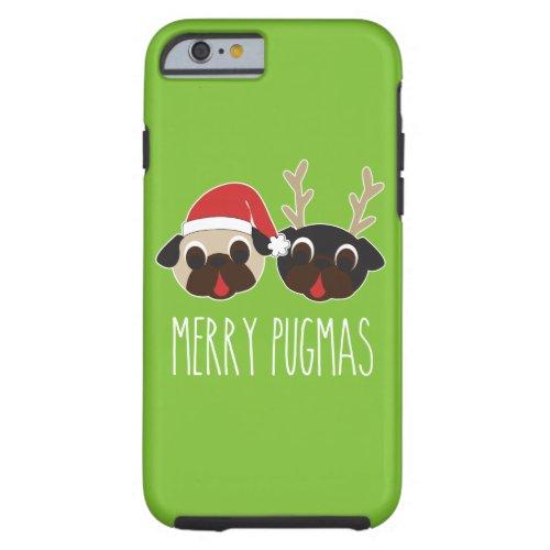 Merry Pugmas Christmas Santa Pug Reindeer Pug Tough iPhone 6 Case