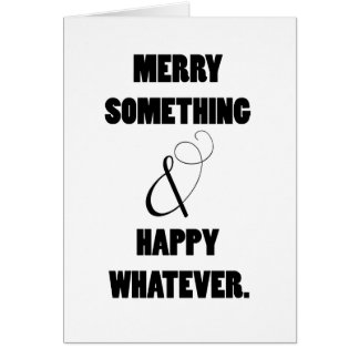 Merry Something Holiday Greeting Card