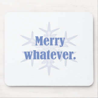 Merry Whatever! Mouse Pad
