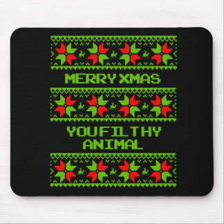 Merry Xmas you filthy animal - Holiday Humor -.png Mouse Pad