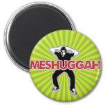 Meshugga - diseño fresco del hombre loco (humor he iman para frigorífico