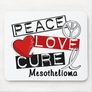 Mesothelioma PEACE LOVE CURE 1 Mouse Pad